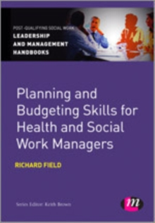 Planning and Budgeting Skills for Health and Social Work Managers, Paperback / softback Book