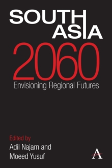 South Asia 2060 : Envisioning Regional Futures, Hardback Book