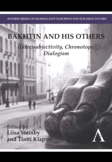 Bakhtin and his Others : (Inter)subjectivity, Chronotope, Dialogism, Hardback Book
