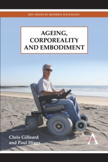 Ageing, Corporeality and Embodiment, Hardback Book