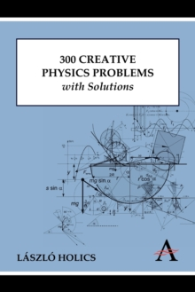 300 Creative Physics Problems with Solutions, Paperback / softback Book