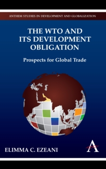The WTO and its Development Obligation : Prospects for Global Trade, Paperback / softback Book