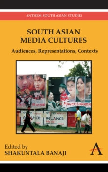 South Asian Media Cultures : Audiences, Representations, Contexts, Paperback / softback Book