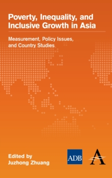 Poverty, Inequality, and Inclusive Growth in Asia : Measurement, Policy Issues, and Country Studies, Paperback / softback Book