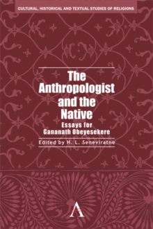 The Anthropologist and the Native : Essays for Gananath Obeyesekere, Hardback Book