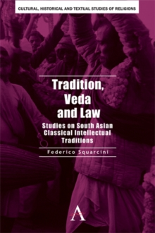 Tradition, Veda and Law : Studies on South Asian Classical Intellectual Traditions, Hardback Book