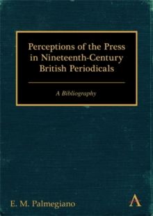 Perceptions of the Press in Nineteenth-century British Periodicals : A Bibliography, Hardback Book