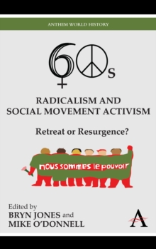 Sixties Radicalism and Social Movement Activism : Retreat or Resurgence?, Paperback / softback Book