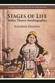 Stages of Life : Indian Theatre Autobiographies, Hardback Book