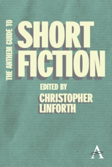The Anthem Guide to Short Fiction, Paperback / softback Book