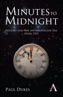 Minutes to Midnight : History and the Anthropocene Era from 1763, Paperback / softback Book