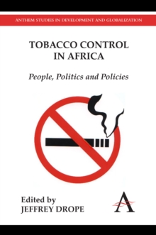 Tobacco Control in Africa : People, Politics and Policies, Hardback Book