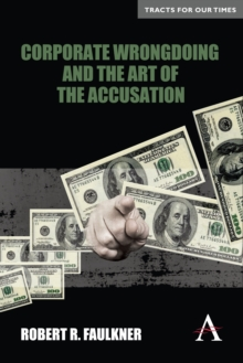 Corporate Wrongdoing and the Art of the Accusation, Paperback / softback Book