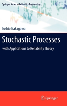 Stochastic Processes : with Applications to Reliability Theory, Hardback Book