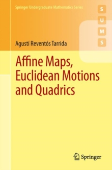 Affine Maps, Euclidean Motions and Quadrics, Paperback / softback Book