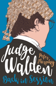 Judge Walden: Back in Session : Funny stories of the British courtroom, EPUB eBook