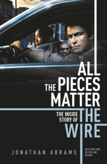 All The Pieces Matter : The Inside Story of The Wire, Paperback / softback Book