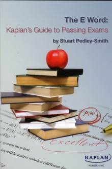 The E-word: Kaplan's Guide to Passing Exams, Paperback / softback Book