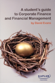 A Student's Guide to Corporate Finance and Financial Management, Paperback Book