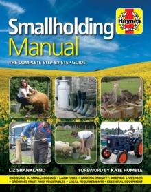 Smallholding Manual : The Complete Step-by-step Guide, Hardback Book