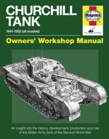 Churchill Tank Manual : An insight into owning, operating and maintaining Britain's Churchill tank during and after WWII, Hardback Book