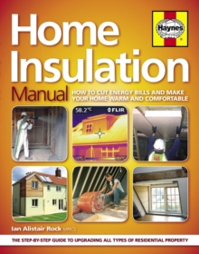 Home Insulation Manual : How to Cut Energy Bills and Make Your Home Warm and Comfortable, Hardback Book