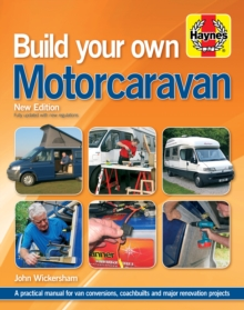 Build Your Own Motorcaravan : A practical manual for van conversions, coachbuilts and major renovation projects, Hardback Book