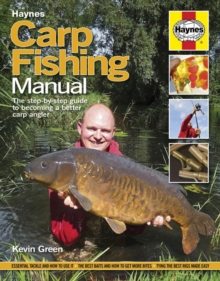 Carp Fishing Manual : The Step-by-step Guide to Becoming a Better Carp Angler, Hardback Book