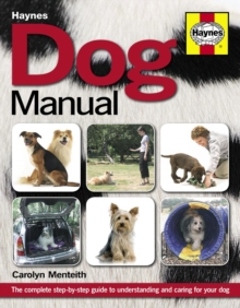 Dog Manual : The complete step-by-step guide to understanding and caring for your dog, Paperback / softback Book