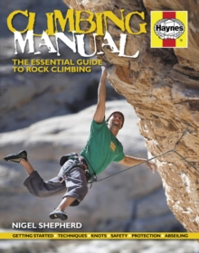 Climbing Manual : The Essential Guide to Rock Climbing, Hardback Book