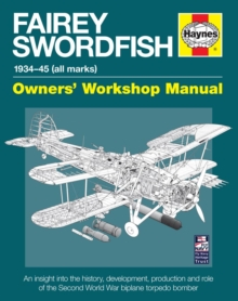 Fairey Swordfish Manual : 1934 to 1945 (All Marks), Hardback Book