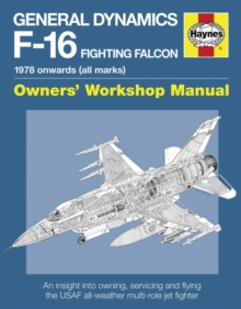 General Dynamics F-16 Fighting Falcon Manual : 1978 onwards (all marks), Hardback Book