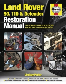 Land Rover 90, 110 And Defender Restoration Manual : Step-by-step guidance for owners and restorers, Hardback Book