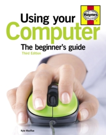 Using Your Computer : The beginner's guide, Paperback / softback Book