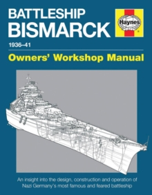 Battleship Bismarck Manual : 1936-41, Hardback Book
