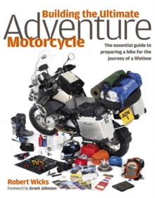 Building The Ultimate Adventure Motorcycle, Hardback Book