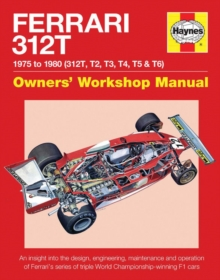 Ferrari 312T Owners' Workshop Manual : 1975-1980 (312T, T2, T3, T4, T5 & T6), Hardback Book