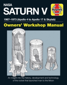 NASA Saturn V Owners' Workshop Manual : 1967-1973 (Apollo 4 to Apollo 17 & Skylab), Hardback Book