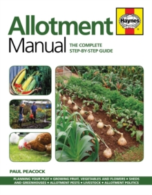 Allotment Manual : The Complete Step-by-Step Guide, Paperback Book