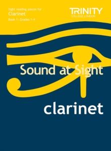 Sound at Sight Clarinet Book 1: Grades 1-4 : Sample Sight Reading Tests for Trinity Guildhall Examinations, Sheet music Book