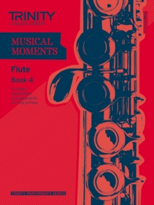 Musical Moments Flute : Book 4, Paperback Book