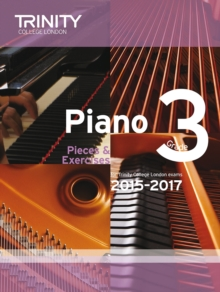 Piano 2015-2017 : Pieces & Exercises Grade 3, Paperback Book