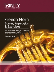 Brass Scales & Exercises: French Horn from 2015 : Grades 1 - 8, Paperback Book