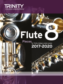 Trinity College London: Flute Exam Pieces Grade 8 2017-2020 (score & part), Sheet music Book