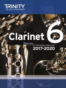 Trinity College London: Clarinet Exam Pieces Grade 6 2017 - 2020 (score & part), Sheet music Book