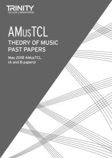 Trinity College London Theory of Music Past Papers May 2018: AMusTCL, Paperback / softback Book