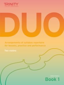 Trinity College London: Duo - Two Violins: Book 1 (Initial-Grade 2) : Arrangements of syllabus repertoire for lessons, practice and performance, Sheet music Book