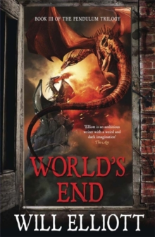 World's End : The Pendulum Trilogy Book 3, Paperback / softback Book