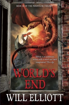 World's End : The Pendulum Trilogy Book 3, Paperback Book