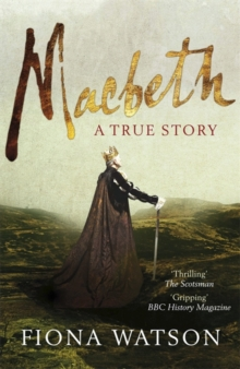 Macbeth : The True Story, Paperback / softback Book